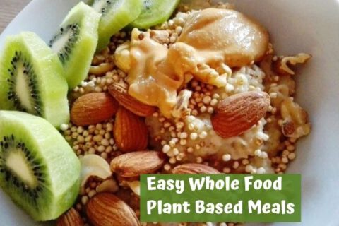 Easy whole food plant based meals